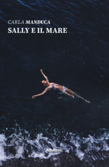 Sally e il mare - Carla Manduca |