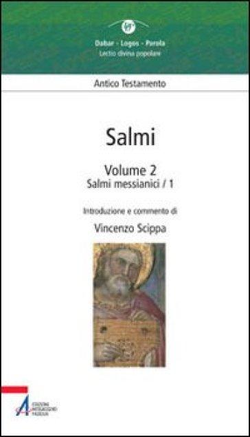 Salmi. 2.Salmi messianici 1 - V. Scippa |