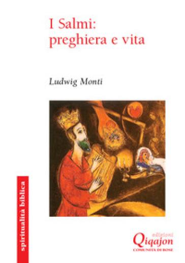 I Salmi: preghiera e vita. Commento al Salteri - Ludwig Monti | Thecosgala.com