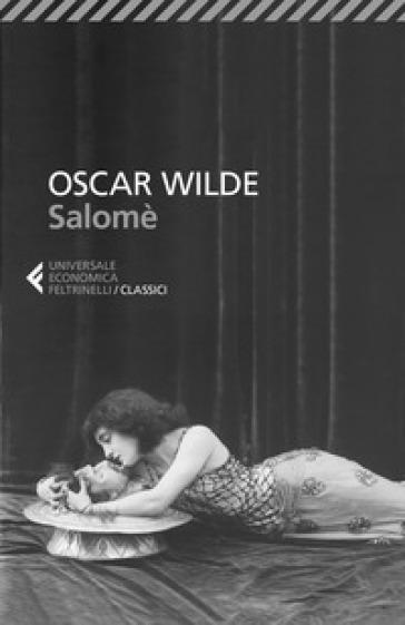 Salomé. Testo francese e inglese a fronte - Oscar Wilde | Thecosgala.com