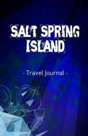 Salt Spring Island Travel Journal