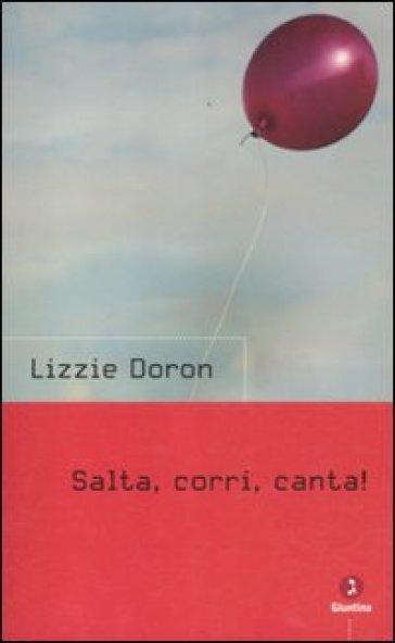 Salta, corri, canta! - Lizzie Doron |