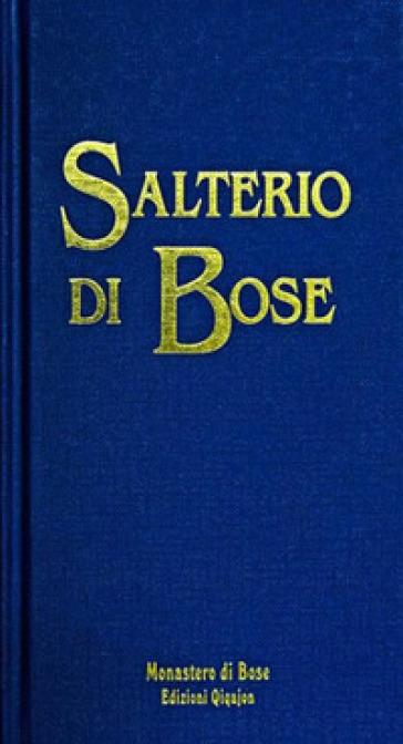 Salterio di Bose. Salmi e cantici biblici - E. Bianchi |