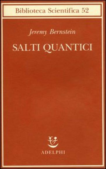 Salti quantici - Jeremy Bernstein | Rochesterscifianimecon.com