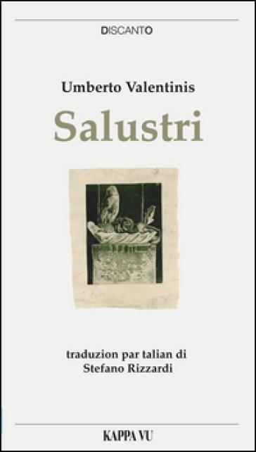Salustri. Testo friulano e italiano - Umberto Valentinis  