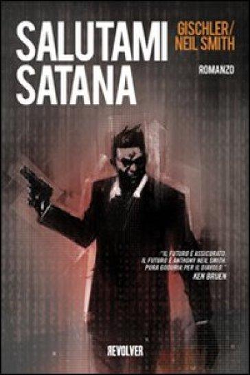 Salutami satana - Victor Gischler  