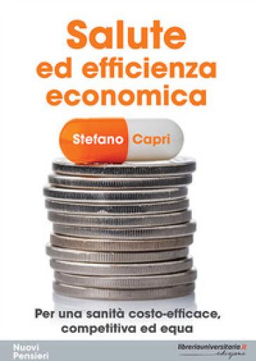 Salute ed efficienza economica. Per una sanità costo-efficace, competitiva ed equa - Stefano Capri | Thecosgala.com