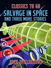 Salvage In Space and Three More Stories