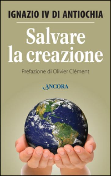 Salvare la creazione - Hazim Ignazio IV |