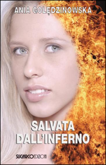Salvata dall'inferno - Ania Goledzinowska   Rochesterscifianimecon.com