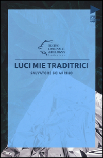 Salvatore Sciarrino. Luci mie traditrici