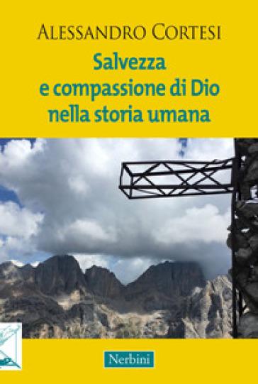 Salvezza e compassione di Dio nella storia umana - Alessandro Cortesi  