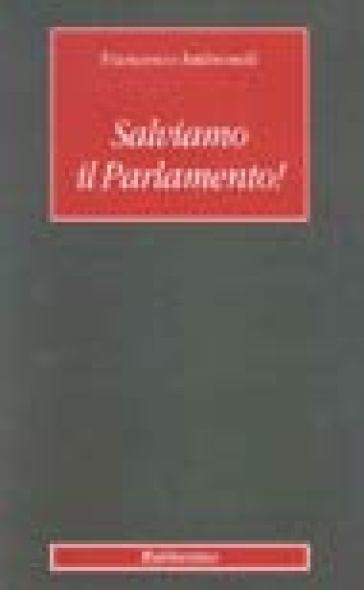 Salviamo il parlamento! - Francesco Ambrosoli | Kritjur.org