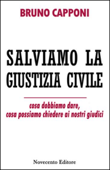 Salviamo la giustizia civile - Bruno Capponi   Rochesterscifianimecon.com