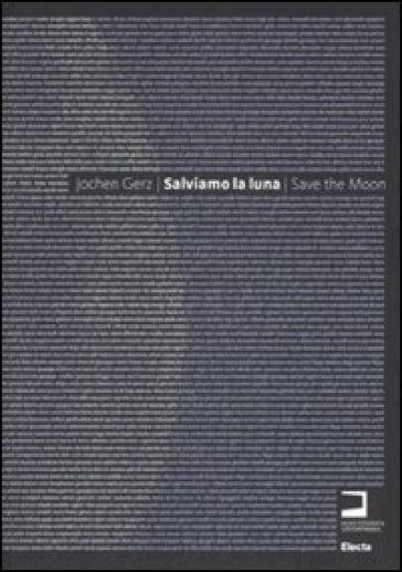 Salviamo la luna. Save the Moon - Jochen Gerz   Rochesterscifianimecon.com