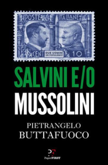 Salvini e/o Mussolini - Pietrangelo Buttafuoco | Jonathanterrington.com