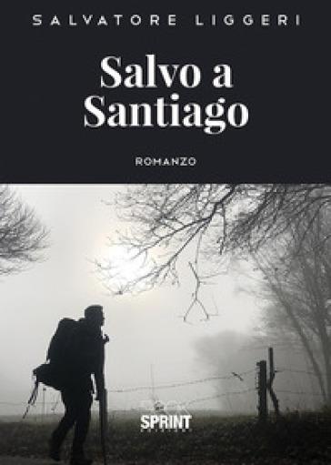 Salvo a Santiago - Salvatore Liggeri  
