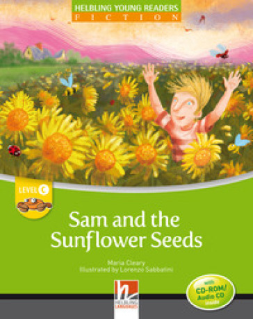 Sam and the sunflower seeds. Level C. Young readers. Fiction registrazione in inglese britannico. Con CD-ROM. Con CD-Audio - Maria Cleary |