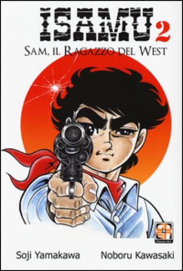 Sam, il ragazzo del West. Isamu. 2. - Soji Yamakawa | Rochesterscifianimecon.com