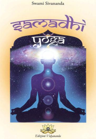 Samadhi yoga - Swami Sivananda Radha  