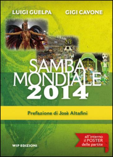 Samba mondiale 2014. Con gadget - Luigi Guelpa | Thecosgala.com