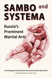 Sambo and Systema: Russia s Prominent Martial Arts