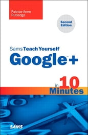 Sams Teach Yourself Google+ in 10 Minutes