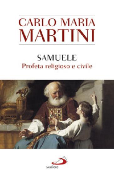 Samuele, profeta religioso e civile - Carlo Maria Martini  
