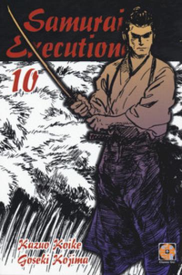 Samurai executioner. 10. - Kazuo Koike  