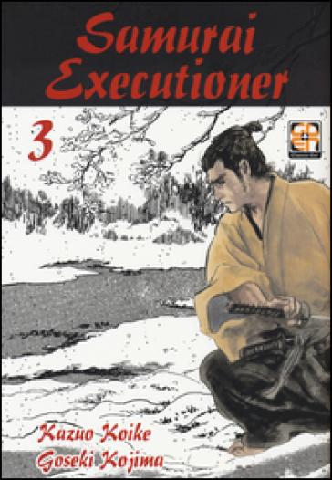 Samurai executioner. 3. - Kazuo Koike | Rochesterscifianimecon.com