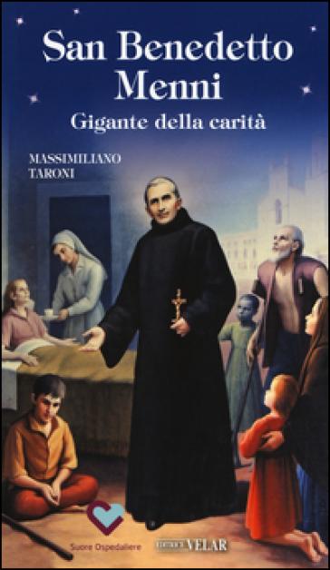 San Benedetto Menni. Gigante della carità - Massimiliano Taroni   Kritjur.org