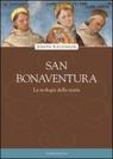 San Bonaventura. La teologia della storia - Benedetto XVI (Papa Joseph Ratzinger) |