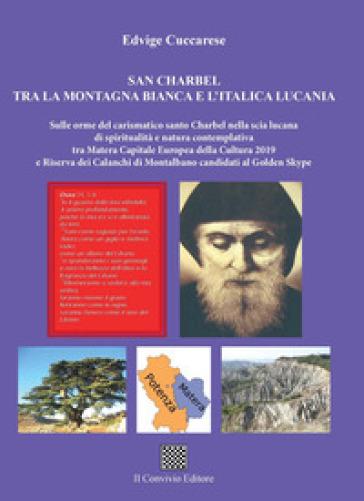San Charbel tra la montagna bianca e l'italica Lucania - Edvige Cuccarese  