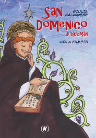San Domenico di Guzman. Vita a fumetti - Giulia Calvanese |