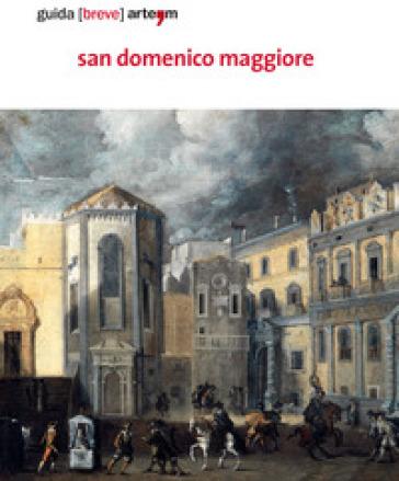 San Domenico Maggiore. Guida (breve). Ediz. illustrata - Pamela Palomba |
