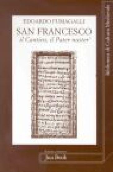 San Francesco. Il Cantico, il Pater noster - Edoardo Fumagalli |
