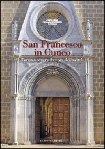 San Francesco in Cuneo. Torna a vivere il cuore della città - P. Bovo |