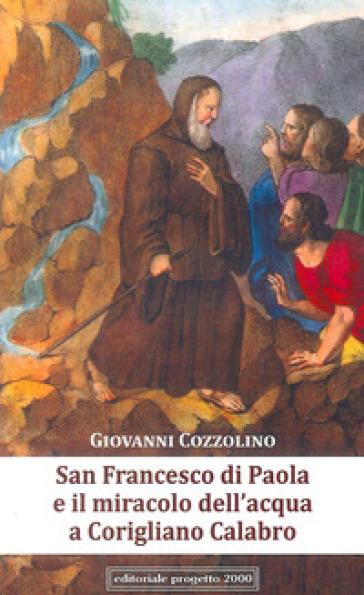 San Francesco di Paola e il miracolo dell'acqua a Corigliano Calabro - Giovanni Cozzolino | Kritjur.org