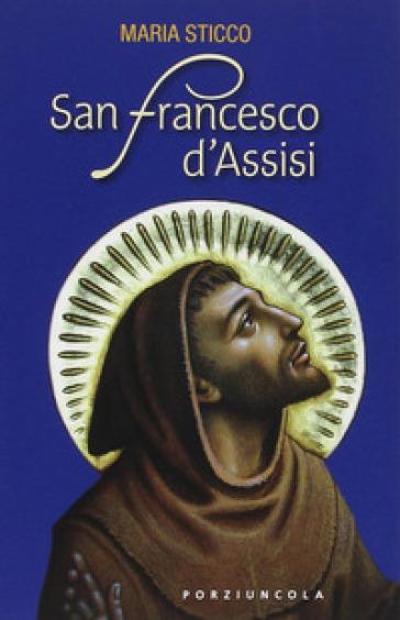 San Francesco d'Assisi - Maria Sticco |