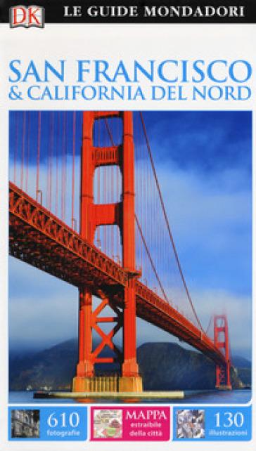 San Francisco e California del Nord. Ediz. a colori - B. Fujani  