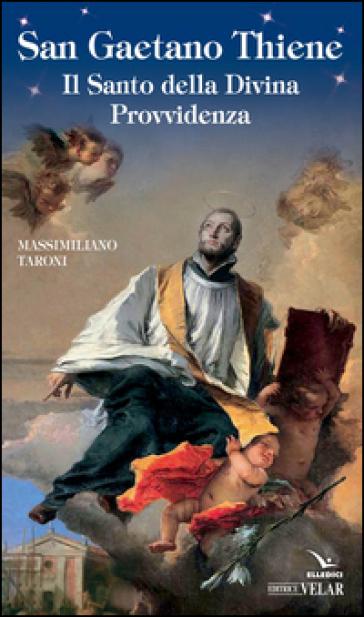 San Gaetano da Thiene - Massimiliano Taroni |