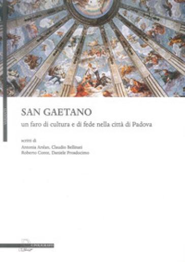 San Gaetano, un faro di cultura e di fede nella città di Padova