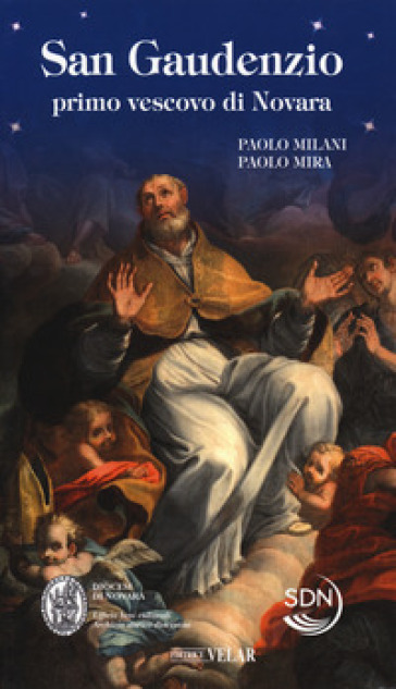 San Gaudenzio primo vescovo di Novara - Paolo Milani |