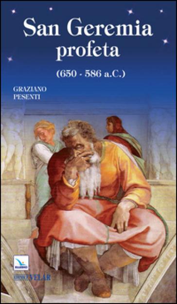 San Geremia profeta (650-586 a.C.) - Graziano Pesenti |