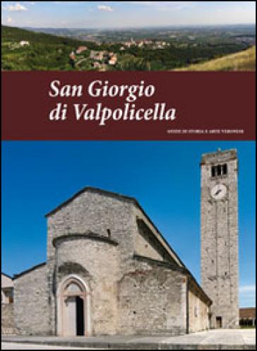 San Giorgio di Valpolicella. Guide di storia e arte veronese (2014). 2. - Pierpaolo Brugnoli |