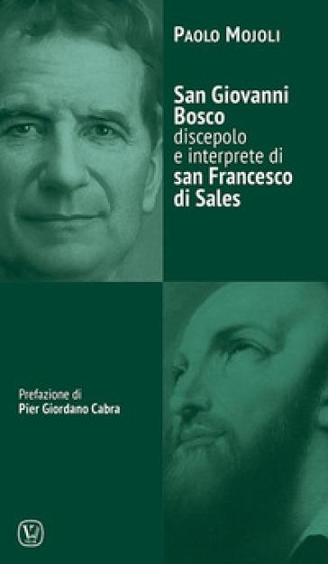 San Giovanni Bosco discepolo e interprete di San Francesco - Paolo Mojoli   Kritjur.org