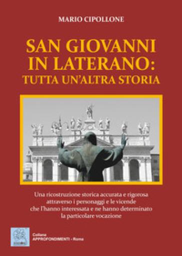 San Giovanni in Laterano: tutta un'altra storia - Mario Cipollone | Rochesterscifianimecon.com