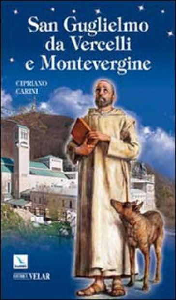 San Guglielmo da Vercelli e Montevergine - Cipriano Carini |