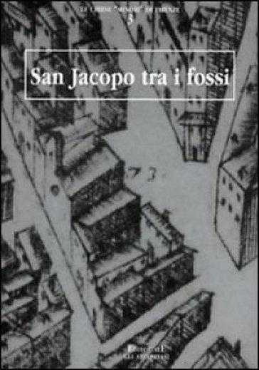 San Jacopo tra i fossi - Renato Stopani |