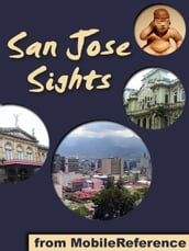 San Jose Sights: a travel guide to the top 10 attractions in San Jose, Costa Rica (Mobi Sights)